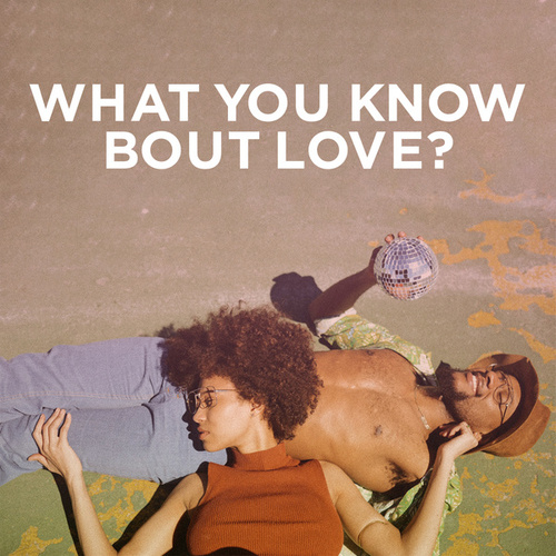 What You Know Bout Love by Various Artists