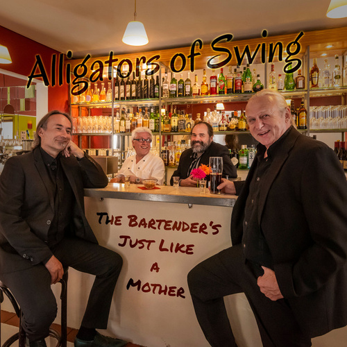 The Bartender's Just like a Mother von Alligators of Swing