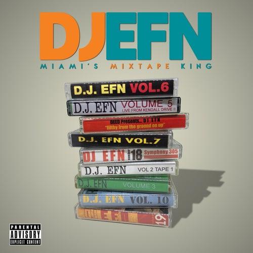 Miami's Mixtape King von DJ EFN