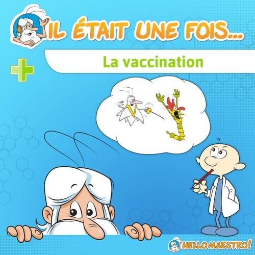Il était une fois... La vaccination by Hello Maestro