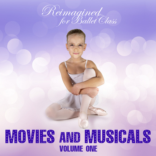 Reimagined for Ballet Class: Movies and Musicals, Vol. 1 von Andrew Holdsworth