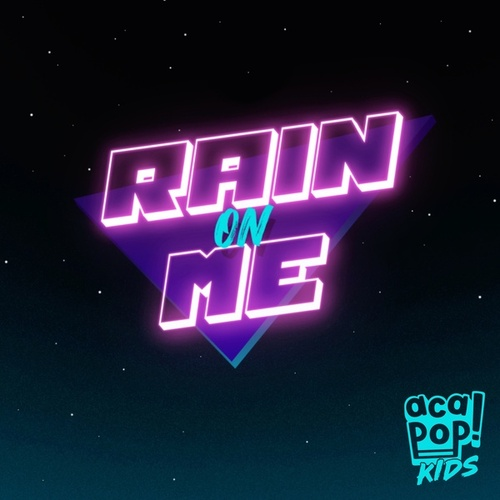 Rain On Me by Acapop! KIDS