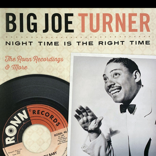Night Time is the Right Time: The Ronn Recordings & More by Big Joe Turner