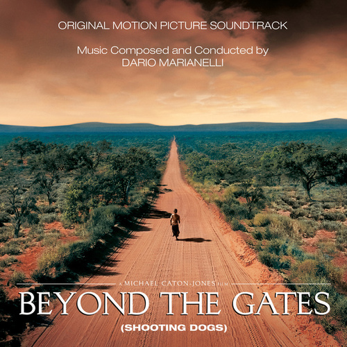 Beyond The Gates (Shooting Dogs) (Original Motion Picture Soundtrack) by Dario Marianelli