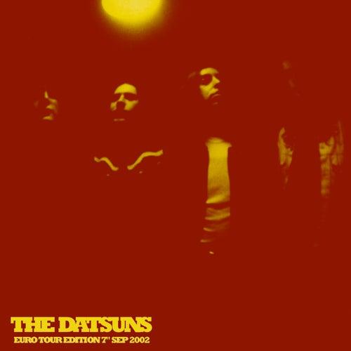 Sittin' Pretty (Euro Tour Edition 7'' Sep 2002) de The Datsuns