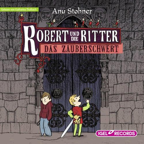 Robert und die Ritter. Das Zauberschwert by Anu Stohner