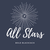 all stars by Bold Blackjack