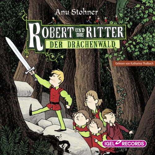 Robert und die Ritter. Der Drachenwald by Anu Stohner