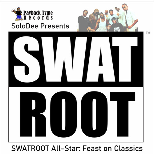 Swatroot All-Star: Feast on Classics by Various Artists