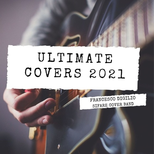 Ultimate Covers 2021 by Francesco Digilio