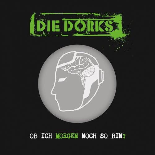 Ob ich morgen noch so bin by Die Dorks