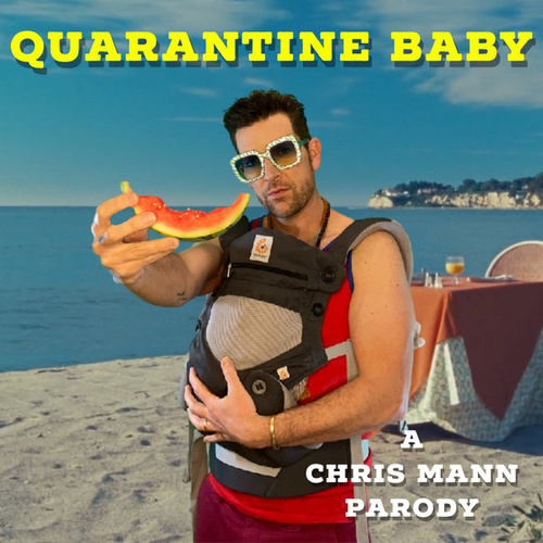 Quarantine Baby by Chris Mann