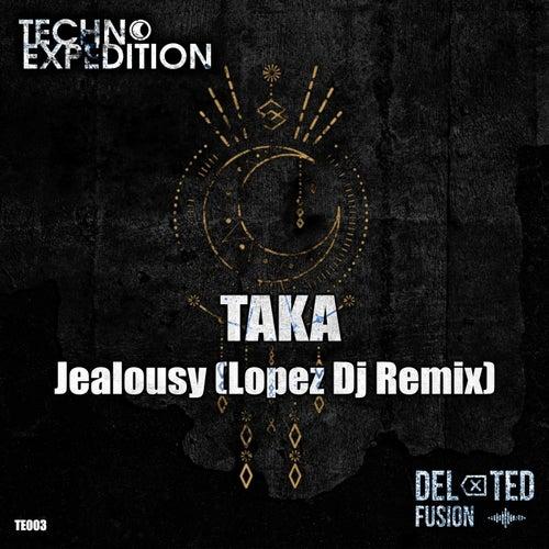 Jealousy (Lopez DJ Remix) by Taka