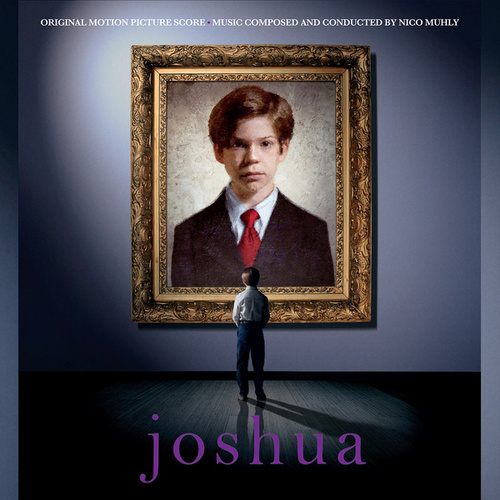 Joshua (Original Motion Picture Score) by Nico Muhly
