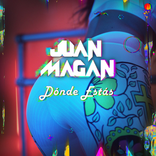 Dónde Estás de Juan Magan
