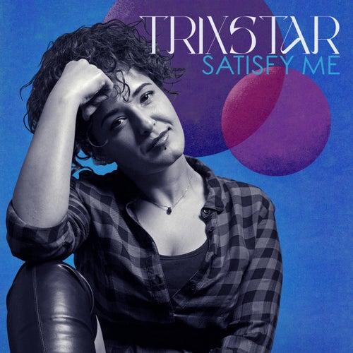 Satisfy Me von TriXstar