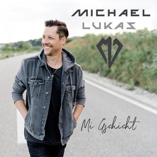 Mi Gschicht by Michael Lukas