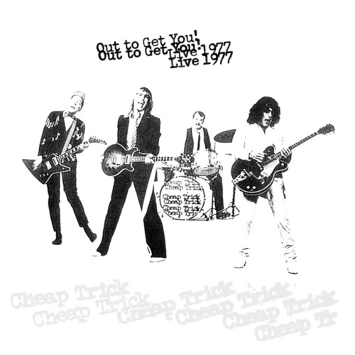 Out To Get You! Live 1977 by Cheap Trick