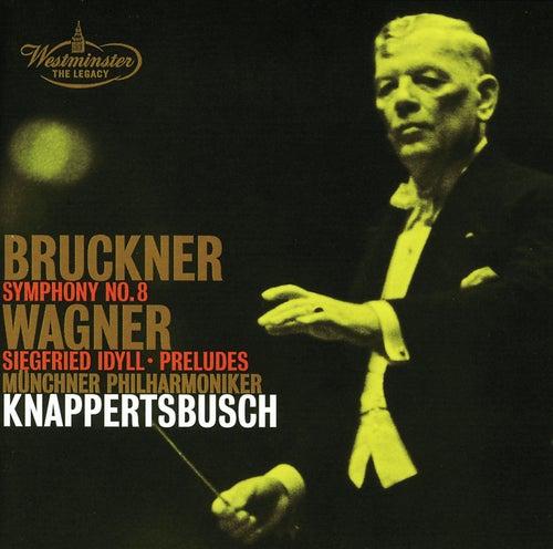 Bruckner: Symphony No.8 / Wagner: Siegfried Idyll; Preludes de Münchner Philharmoniker