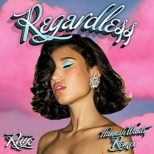 Regardless (Hannah Wants Remix) de RAYE