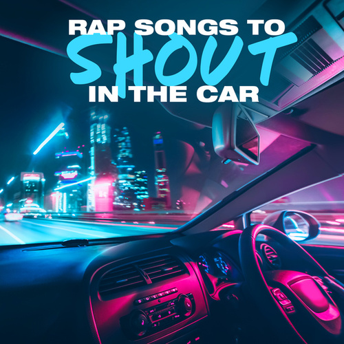 Rap Songs To Shout In The Car fra Various Artists