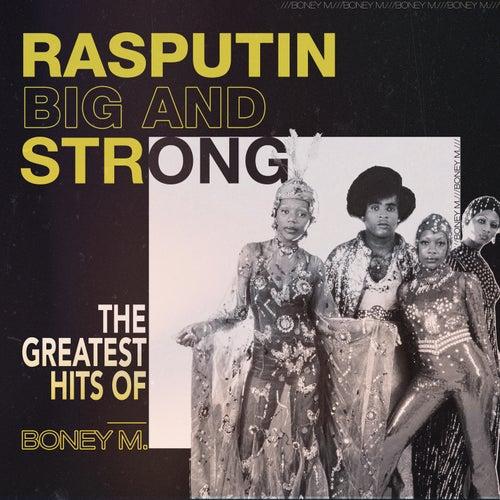 Rasputin - Big And Strong: The Greatest Hits of Boney M. by Boney M.