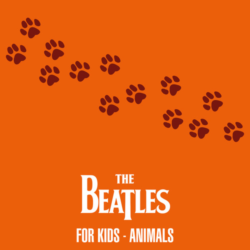 The Beatles For Kids - Animals von The Beatles