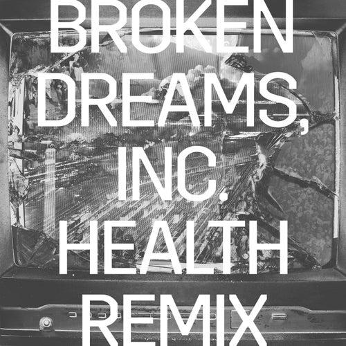 Broken Dreams, Inc. (HEALTH Remix) by Rise Against