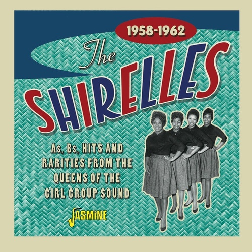 As, Bs, Hits & Rarities from the Queens of the Girl Group Sound (1958-1962) by The Shirelles