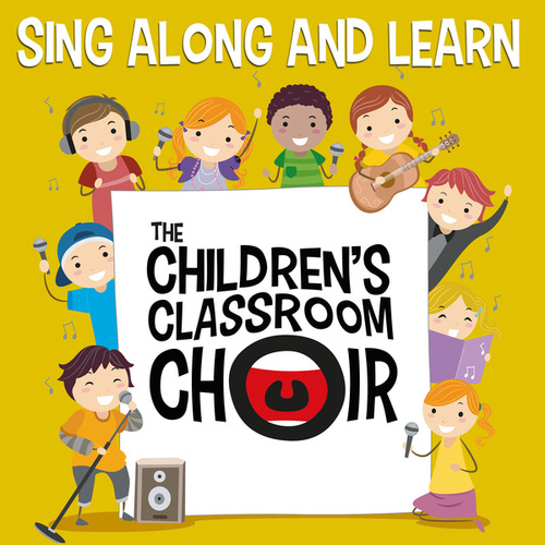 Sing Along and Learn von The Children's Classroom Choir