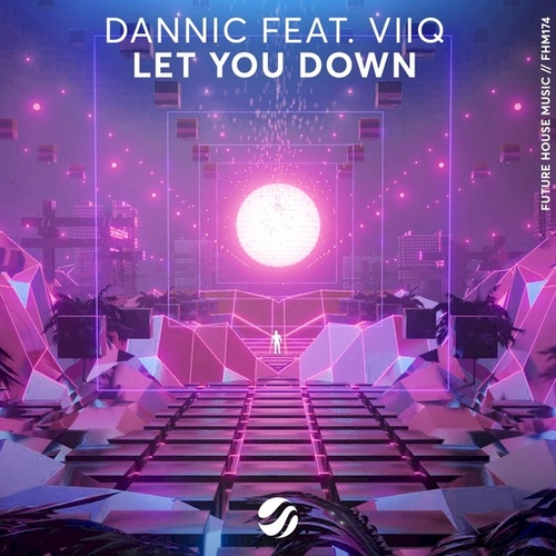 Let You Down by Dannic