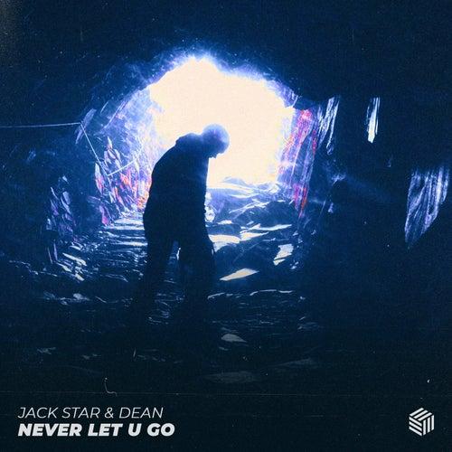 Never Let U Go de Jack Star