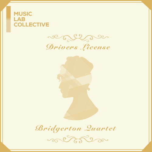 drivers license (arr. quartet) (Inspired by 'Bridgerton') von Music Lab Collective