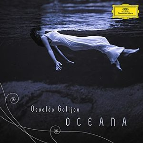 Golijov: Oceana, Tenebrae, 3 Songs by Dawn Upshaw