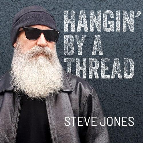 Hangin' by a Thread by Steve Jones