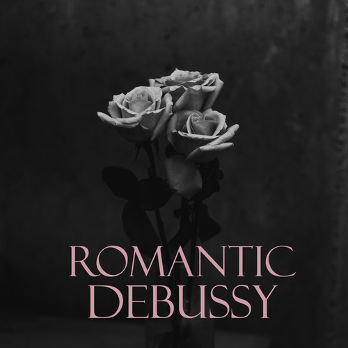 Romantic Debussy by Claude Debussy