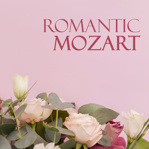 Romantic Mozart by Wolfgang Amadeus Mozart