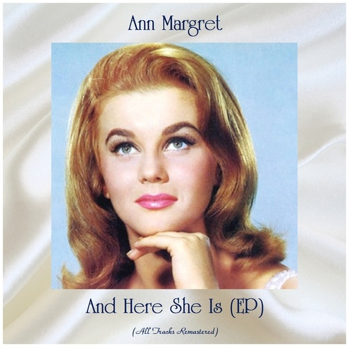 And Here She Is (EP) (All Tracks Remastered) by Ann-Margret