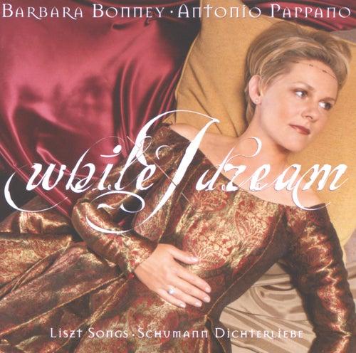 Liszt / Schumann: While I dream de Barbara Bonney