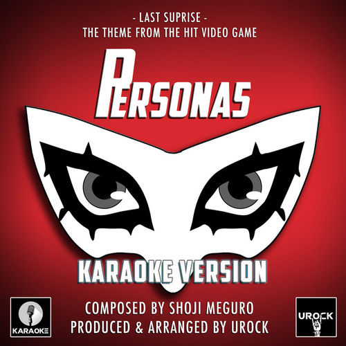 Last Surprise (From 'Persona 5') (Karaoke Version) by Urock Karaoke