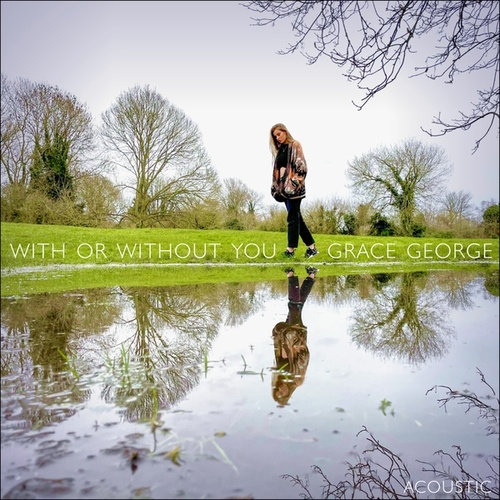 With Or Without You (Acoustic) by Grace George