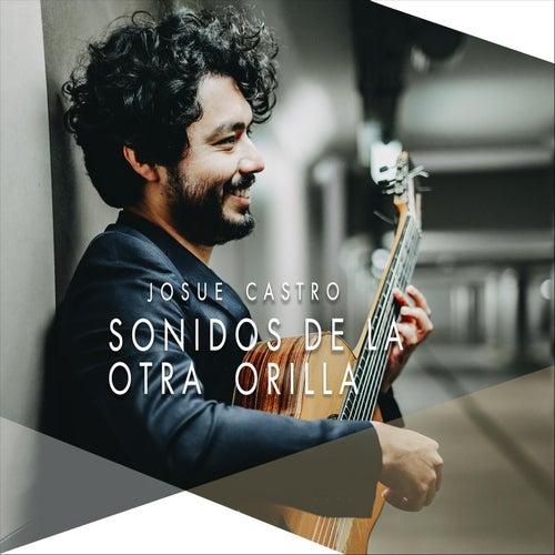 Sonidos de la Otra Orilla by Josue Castro