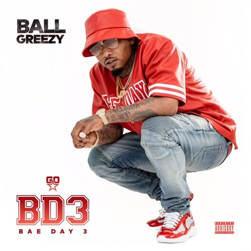BAEDAY 3 von Ball Greezy