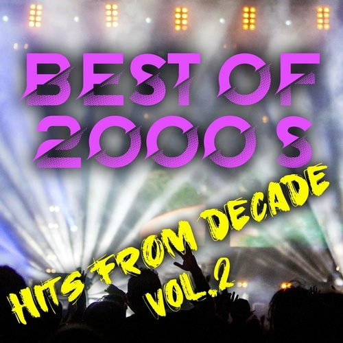 Best of 2000's Hits from Decade Vol.2 by Various Artists
