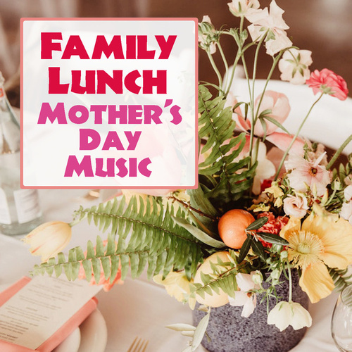 Family Lunch Mother's Day Music de Various Artists