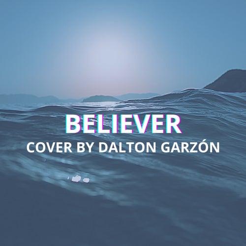 Believer (Acoustic Version) by Dalton Garzón