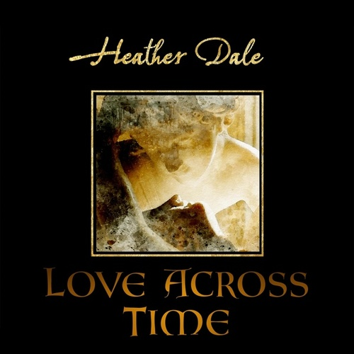 Love Across Time van Heather Dale