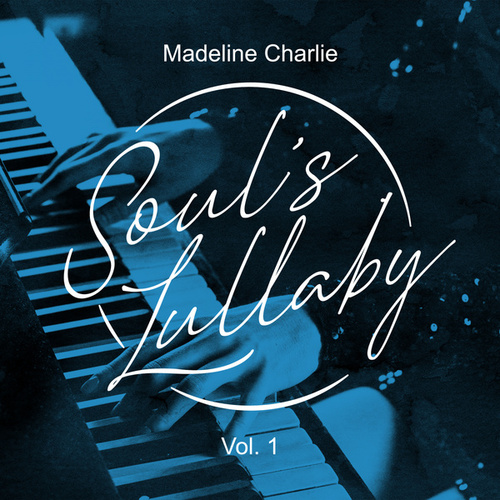 Soul's Lullaby - Vol 1 by Madelaine Charlie