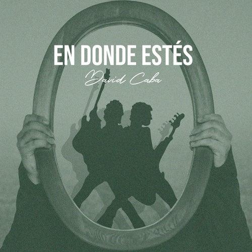 En Donde Estes (Cover) de David Caba