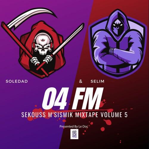 04 FM Sekouss M'sismik Mixtape, Vol. 5 de Soledad